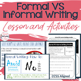 Formal Vs Informal Writing Lesson/Activities (Don't Write About Your Writing)