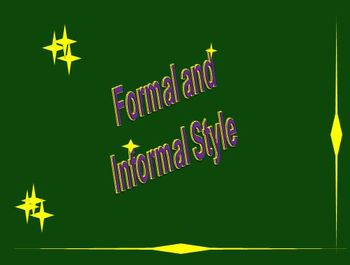 Formal Writng Style vs. Informal Writing Style
