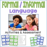 Formal and Informal Language Activities and Assessments Editable