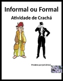 Formal ou Informal (Familiar vs Formal in Portuguese) Nametag Activity