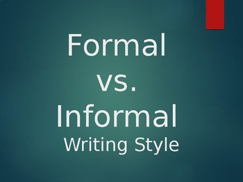 Formal vs Informal Writing