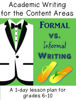 Formal vs. Informal writing style - a 1-day lesson for grades 6-10