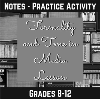 Formality and Tone in Media Lesson