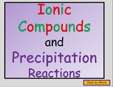 Formation of Ionic Compounds & Precipitation Reactions