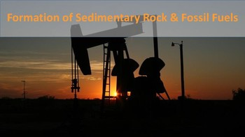 Formation of Sedimentary Rocks and Fossil Fuels