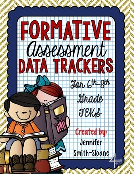 Formative Assessment Data Trackers- 6th through 8th- Aligned to TEKS
