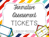 Formative Assessment Tickets (Ticket out the Door)