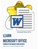 Formatting Images and Shapes using Word 2016