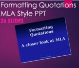 Formatting Quotations  - A closer look at MLA PPT