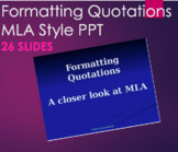 Formatting Quotations  - A closer look at MLA PPT