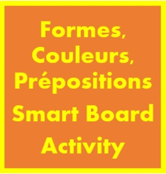 Couleurs, Formes, Prépositions (Colors and Shapes in French) for Smartboard