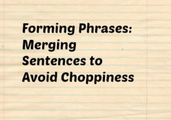 Forming Phrases: Merging Sentences to Avoid Choppiness