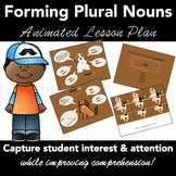 Forming Plurals: Animated PowerPoint COMPLETE LESSON PLAN