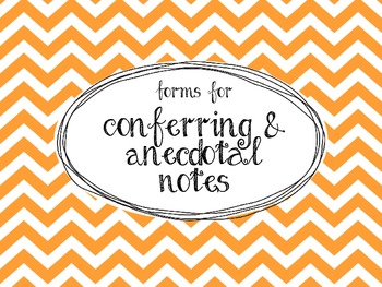 Forms for Conferring and Anecdotal Notes