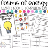 Forms of Energy Adapted Book & Comprehension for Special E