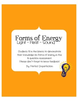 Forms of Energy Assessment -  Light, Heat and Sound!!