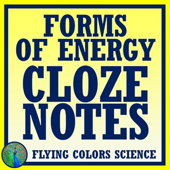 Middle School Forms of Energy Cloze Worksheet w/Notes MS-PS3-5 and MA MS-PS3-7