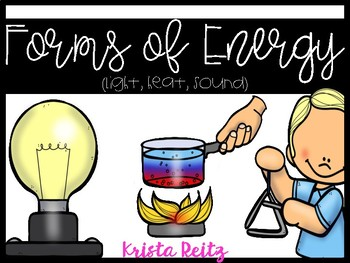 Forms of Energy {light, heat, sound}