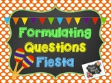 Formulating Questions Fiesta