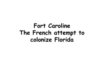 Fort Caroline: the French attempt to colonize Florida, a virtual tour
