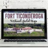 Fort Ticonderoga Virtual Field Trip (Google Earth Exploration)