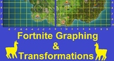 Fortnite - Graphing & Transformations
