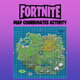 Fortnite Map Coordinates NO PREP Activity / Mapping Game /