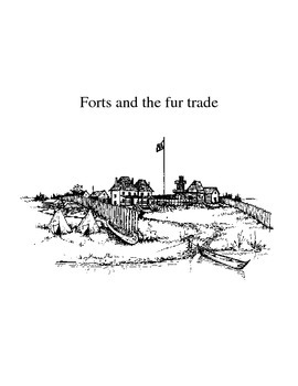 Forts Across Canada: Module 1: The Fur Trade