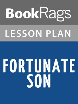 Fortunate Son Lesson Plans