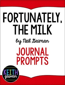 Fortunately, The Milk by Neil Gaiman:  11 Journal Prompts