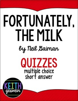 Fortunately, The Milk by Neil Gaiman:  6 Quizzes