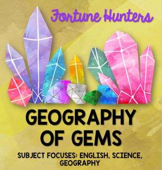 Fortune Hunters: Geography of Gems (Persuasive Writing about Mining)