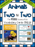 Foss Animals Two by Two- Vocabulary Cards