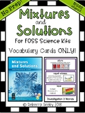 Foss Mixture and Solutions- Vocabulary Cards