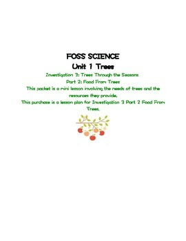 Foss Science Unit 1 Food From Trees Part 2