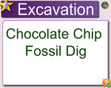Fossils: Chocolate Chip Cookie Dig