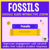 Fossils Google Slides Interactive Lesson