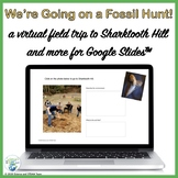 Fossils Virtual Field Trip and More for Use with Google Slides™