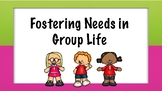 Fostering Needs in Group Life