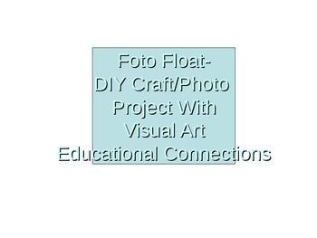 Foto Float Visual Art/Photo/Craft Power Point