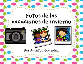 Fotos de las vacaciones de invierno (Snapshots of Winter Break SPANISH)
