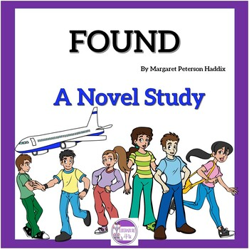 Found A Novel Study by Margaret Peterson Haddix