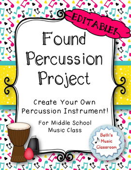 Found Percussion Project: Create Your Own Percussion Instrument - EDITABLE!
