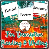Found Poetry Resource for Descriptive Writing and Reading