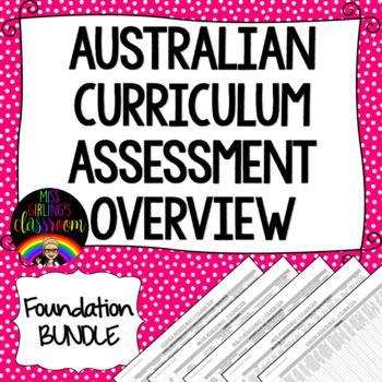Foundation BUNDLE Australian Curriculum Assessment Overviews