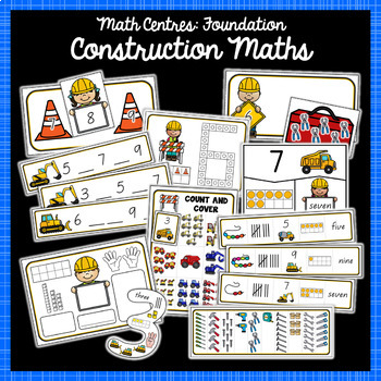 Foundation Math and Literacy Centres: Construction Themed BUNDLE
