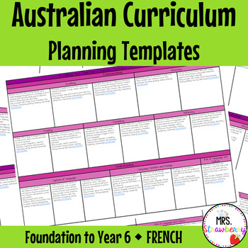 Foundation to Year 6 Australian Curriculum Planning Templates - French