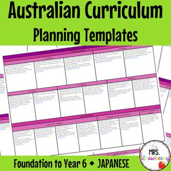 Foundation to Year 6 Australian Curriculum Planning Templates - Japanese