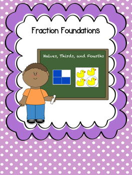 Foundational Fractions (halves, thirds, fourths)