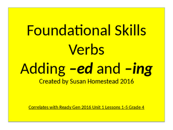 Foundational Skills Adding -ed and -ing to Verbs (tense an